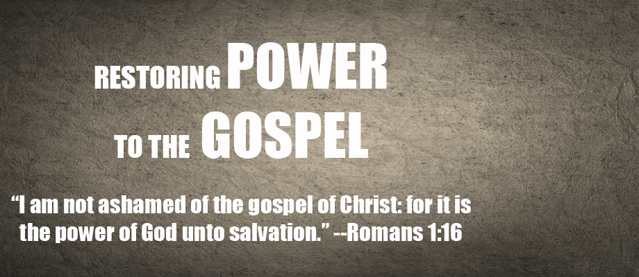 Restoring Power to the Gospel