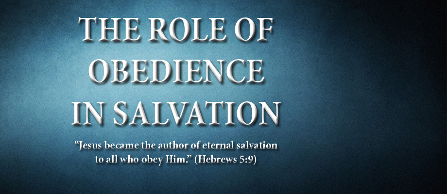 The Role of Obedience in Salvation